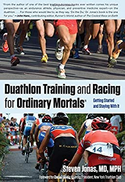 Duathlon Training and Racing for Ordinary Mortals (R): Getting Started and Staying with It 9780762778249