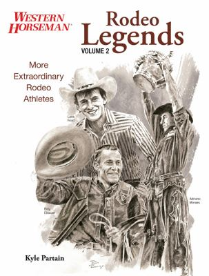 Rodeo Legends, Volume 2: More Extraordinary Rodeo Athletes 9780762778393