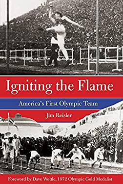 Igniting the Flame: America's First Olympic Team 9780762778485