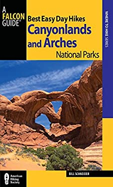 Best Easy Day Hikes Canyonlands and Arches National Parks 9780762778744