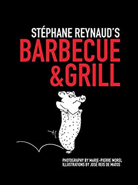 Stephane Reynaud's Barbecue & Grill 9780762778959