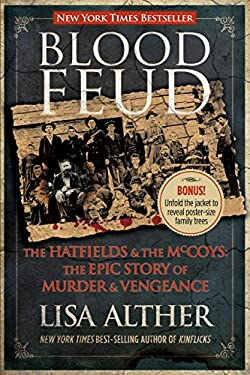 Blood Feud: The Hatfields and the McCoys: The Epic Story of Murder and Vengeance 9780762779185