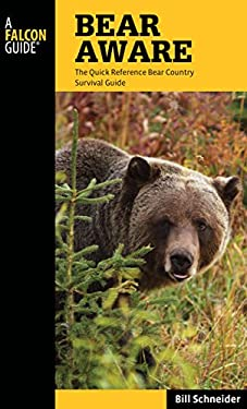 Bear Aware, 4th: The Quick Reference Bear Country Survival Guide 9780762779635