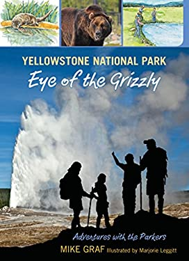 Yellowstone National Park: Eye of the Grizzly 9780762779727