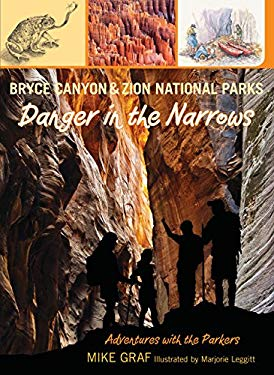 Bryce Canyon and Zion National Parks: Danger in the Narrows 9780762779741