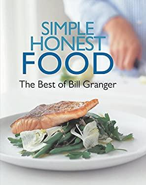 Simple Honest Food: The Best of Bill Granger 9780762779758