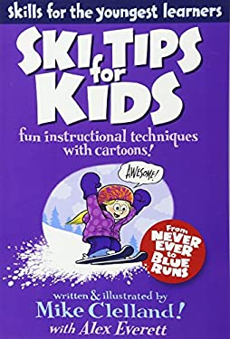 Ski Tips for Kids: Fun Instructional Techniques with Cartoons 9780762780006