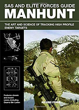 SAS and Elite Forces Guide Manhunt: The Art and Science of Tracking High Profile Enemy Targets 9780762780174