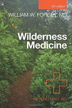 Wilderness Medicine, 6th: Beyond First Aid 9780762780709