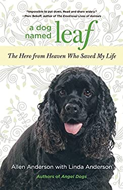 A Dog Named Leaf: The Hero from Heaven Who Saved My Life 9780762781652