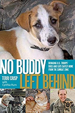 No Buddy Left Behind: Bringing U.S. Troops' Dogs and Cats Safely Home from the Combat Zone 9780762782789