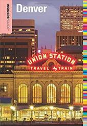 Insiders' Guide to Denver (Insiders' Guide Series) 22271973