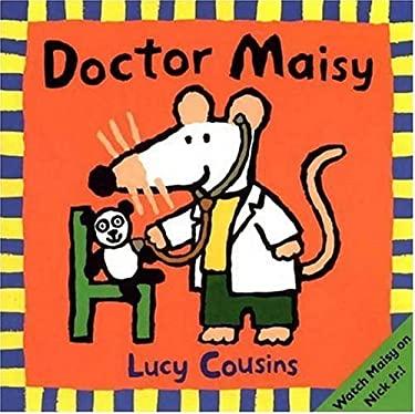 Doctor Maisy 9780763616137