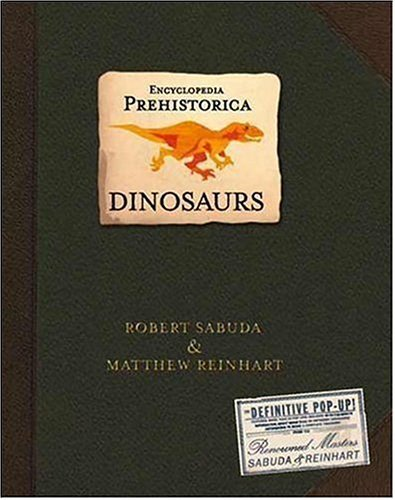 Encyclopedia Prehistorica Dinosaurs: The Definitive Pop-Up 9780763622282