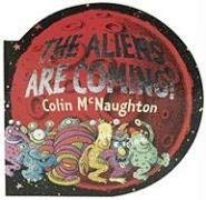 The Aliens Are Coming! 9780763639044