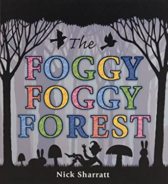 The Foggy, Foggy Forest 9780763639211