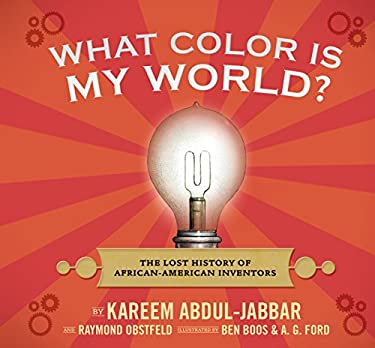 What Color Is My World?: The Lost History of African-American Inventors 9780763645649