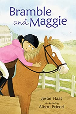 Bramble and Maggie: Horse Meets Girl 9780763649555