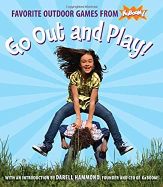 Go Out and Play!: Favorite Outdoor Games from Kaboom! 9780763655303