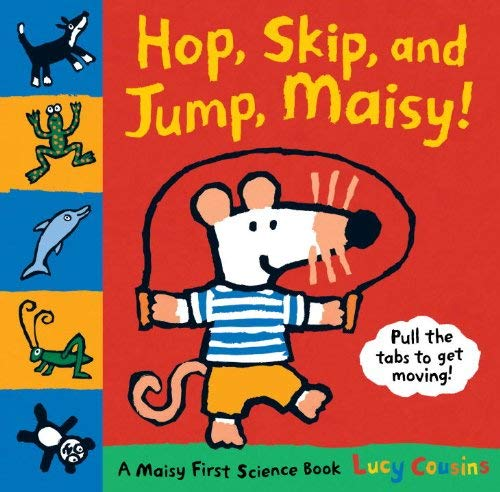 Hop, Skip and Jump, Maisy!: A Maisy First Science Book 9780763658137