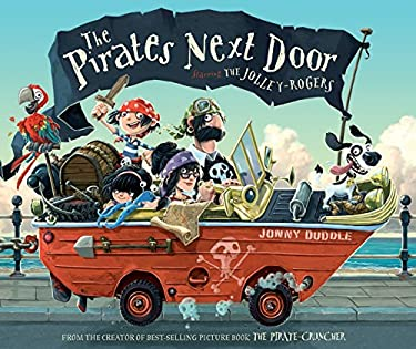 The Pirates Next Door: Starring the Jolley-Rogers 9780763658427
