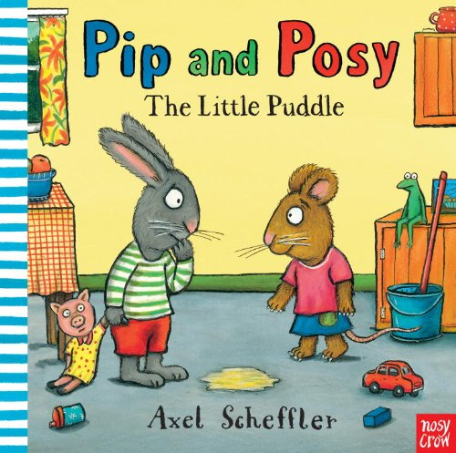 Pip and Posy: The Little Puddle 9780763658786