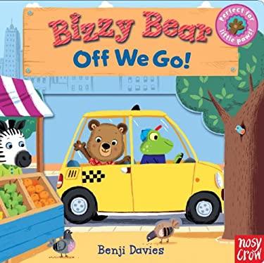 Bizzy Bear: Off We Go! 9780763659004