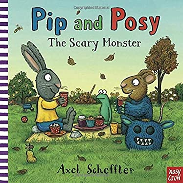 Pip and Posy: The Scary Monster 9780763659189