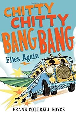 Chitty Chitty Bang Bang Flies Again 9780763659578