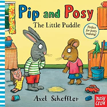 Pip and Posy: The Little Puddle 9780763661618
