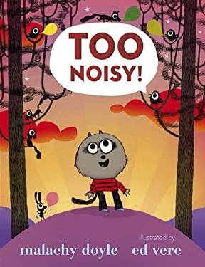 Too Noisy! 9780763662264