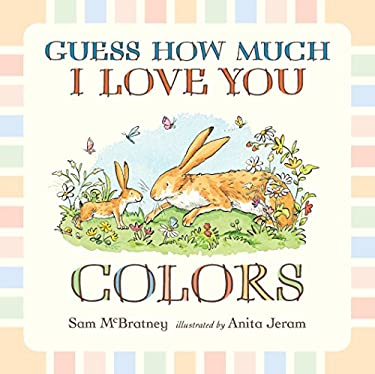 Guess How Much I Love You: Colors 9780763664763