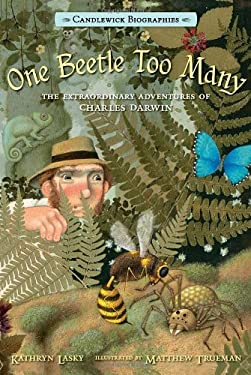 One Beetle Too Many : The Extraordinary Adventures of Charles Darwin