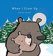 When I Grow Up (Emma Dodd's Love You Books) 23003947