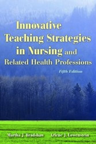 Innovative Teaching Strategies in Nursing and Related Health Professions 9780763763442