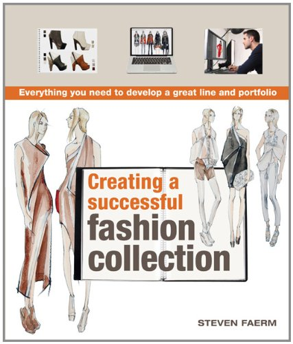 Creating a Successful Fashion Collection: Everything You Need to Develop a Great Line and Portfolio 9780764147326