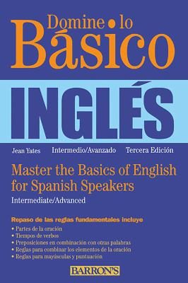 Domine Lo Basico: Ingles: Master the Basics of English for Spanish Speakers 9780764147647