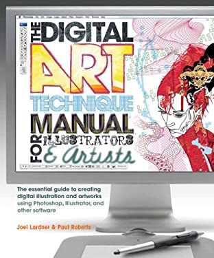 The Digital Art Technique Manual for Illustrators & Artists: The Essential Guide to Creating Digital Illustration and Artworks Using Photoshop, Illust