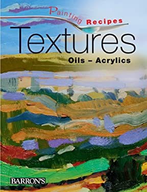 Textures: Oils-Acrylics 9780764164965