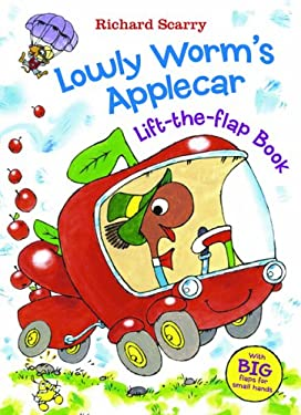 Richard Scarry's Lowly Worm's Applecar: With BIG Flaps for Small Hands! (Richard Scarry's Lift the Flaps Books)
