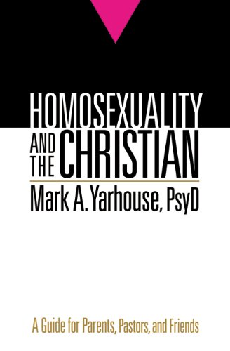 Homosexuality and the Christian: A Guide for Parents, Pastors, and Friends 9780764207310