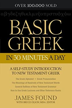 Basic Greek in 30 Minutes a Day: New Testament Greek Workbook for Laymen 9780764209857