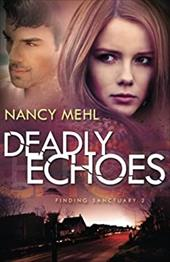 Deadly Echoes (Finding Sanctuary) (Volume 2) 22328639