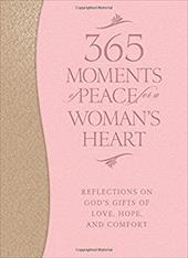 ISBN 9780764212987 product image for 365 Moments of Peace for a Woman's Heart: Reflections on God's Gifts of Love, Ho | upcitemdb.com
