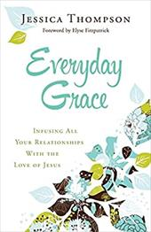 ISBN 9780764212994 product image for Everyday Grace: Infusing All Your Relationships With the Love of Jesus | upcitemdb.com
