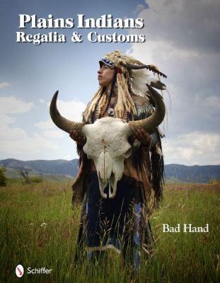 Plains Indians Regalia & Customs 9780764335365