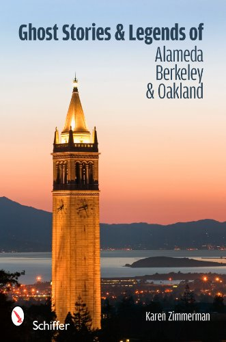 Ghost Stories and Legends of Alameda, Berkeley, and Oakland 9780764335761