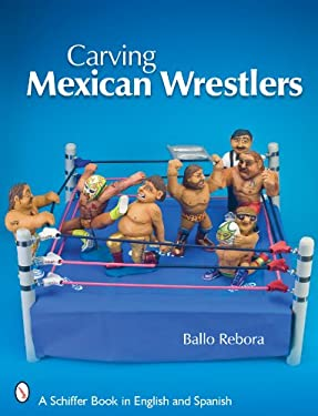 Carving Mexican Wrestlers 9780764336041