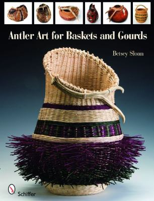 Antler Art for Baskets and Gourds 9780764336157