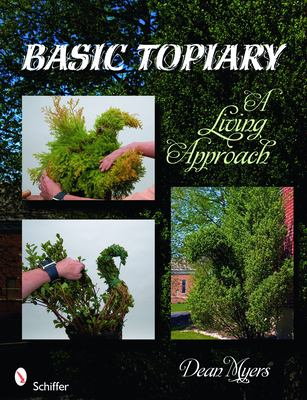 Basic Topiary: A Living Approach 9780764336348
